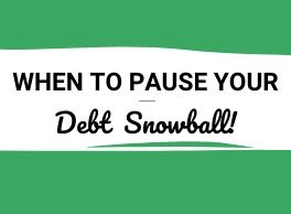 When to pause your debt snowball