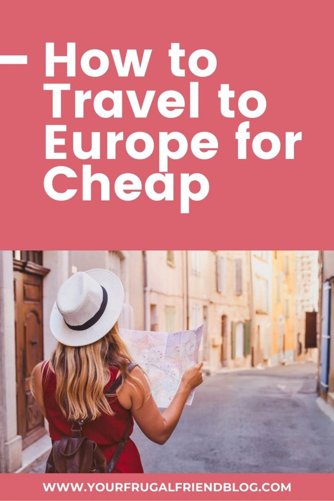 How to Travel to Europe for Cheap